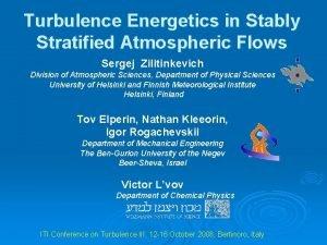 Turbulence Energetics in Stably Stratified Atmospheric Flows Sergej