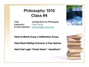 Philosophy 1010 Class 4 Title Introduction to Philosophy