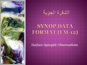 Surface Synoptic Observations Surface Observations o o 000