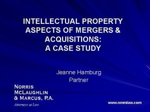 INTELLECTUAL PROPERTY ASPECTS OF MERGERS ACQUISITIONS A CASE