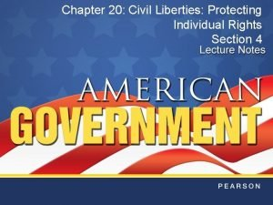 Chapter 20 Civil Liberties Protecting Individual Rights Section