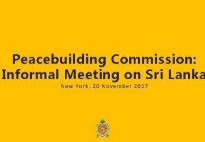 1 Peacebuilding Commission Informal Meeting on Sri Lanka