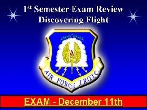 1 st Semester Exam Review Discovering Flight EXAM