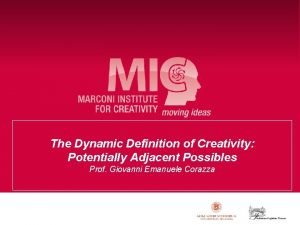 The Dynamic Definition of Creativity Potentially Adjacent Possibles