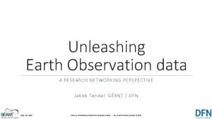 Unleashing Earth Observation data A RESEARCH NETWORKING PERSPECTIVE