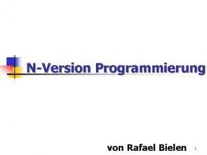NVersion Programmierung von Rafael Bielen 1 Inhalt Einleitung