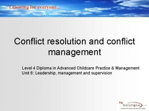 Learning for everyone Conflict resolution and conflict management