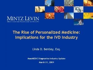 The Rise of Personalized Medicine Implications for the