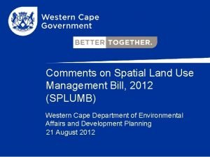 Comments on Spatial Land Use Management Bill 2012
