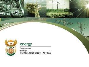 Briefing to the Portfolio Committee on Energy Date