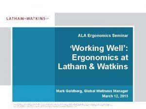 ALA Ergonomics Seminar Working Well Ergonomics at Latham