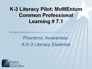 K3 Literacy Pilot Mo MEntum Common Professional Learning