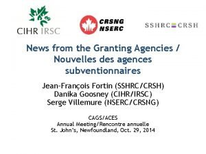 News from the Granting Agencies Nouvelles des agences