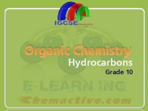 Organic Chemistry Hydrocarbons Grade 10 Organic Chemistry Is