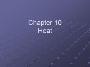 Chapter 10 Heat Temperature internal energy and thermal