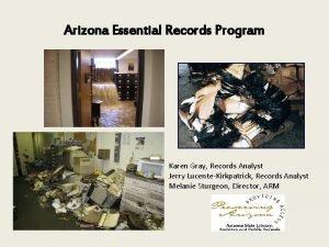 Arizona Essential Records Program Karen Gray Records Analyst