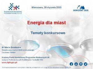 Warszawa 28 stycznia 2019 Energia dla miast Tematy