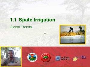 1 1 Spate Irrigation Global Trends Spate irrigation
