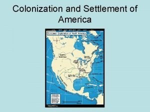 Colonization and Settlement of America Reasons for Exploration