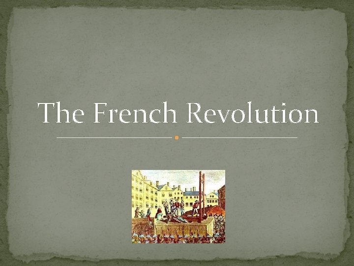 The French Revolution Causes of the Revolution Causes