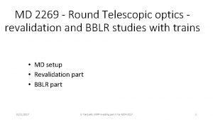 MD 2269 Round Telescopic optics revalidation and BBLR
