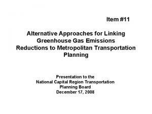 Item 11 Alternative Approaches for Linking Greenhouse Gas