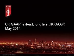 UK GAAP is dead long live UK GAAP