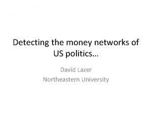 Detecting the money networks of US politics David