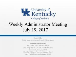 Weekly Administrator Meeting July 19 2017 Deans Office
