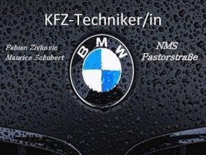 KFZTechnikerin Fabian Zivkovic Maurice Schubert NMS Pastorstrae BMWKlinik