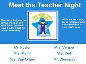 Meet the Teacher Night Please use the index