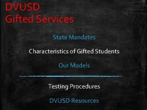 DVUSD Gifted Services State Mandates Characteristics of Gifted