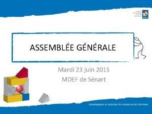 ASSEMBLE GNRALE Mardi 23 juin 2015 MDEF de