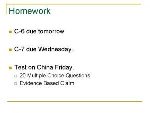 Homework n C6 due tomorrow n C7 due