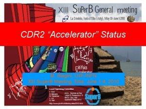 CDR 2 Accelerator Status M Biagini LNFINFN XIII