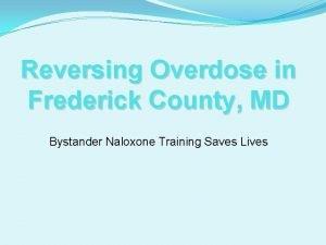 Reversing Overdose in Frederick County MD Bystander Naloxone
