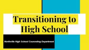 Transitioning to High School Northville High School Counseling