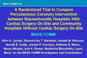 MASS COMM Trial A Randomized Trial to Compare