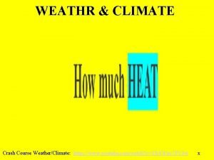 WEATHR CLIMATE Crash Course WeatherClimate https www youtube