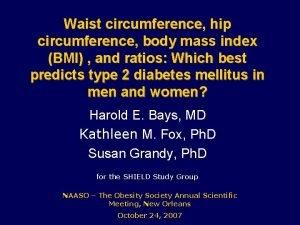 Waist circumference hip circumference body mass index BMI