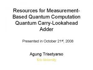 Resources for Measurement Based Quantum Computation Quantum CarryLookahead