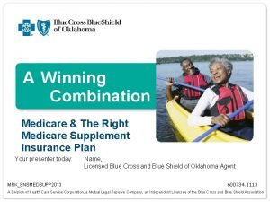 A W inning Combination Medicare The Right Medicare
