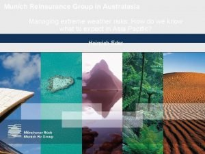 Munich Reinsurance Group in Australasia Managing extreme weather