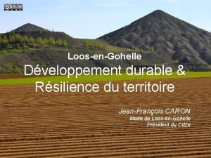 LoosenGohelle Dveloppement durable Rsilience du territoire JeanFranois CARON