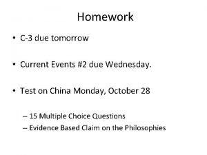 Homework C3 due tomorrow Current Events 2 due