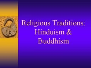 Religious Traditions Hinduism Buddhism Basic Hindu Beliefs Hinduism