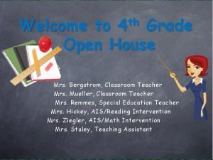 th 4 Welcome to Grade Open House Mrs