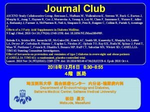 Journal Club ASCEND Study Collaborative Group Bowman L