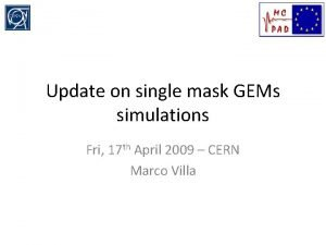 Update on single mask GEMs simulations Fri 17
