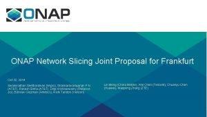 ONAP Network Slicing Joint Proposal for Frankfurt Oct